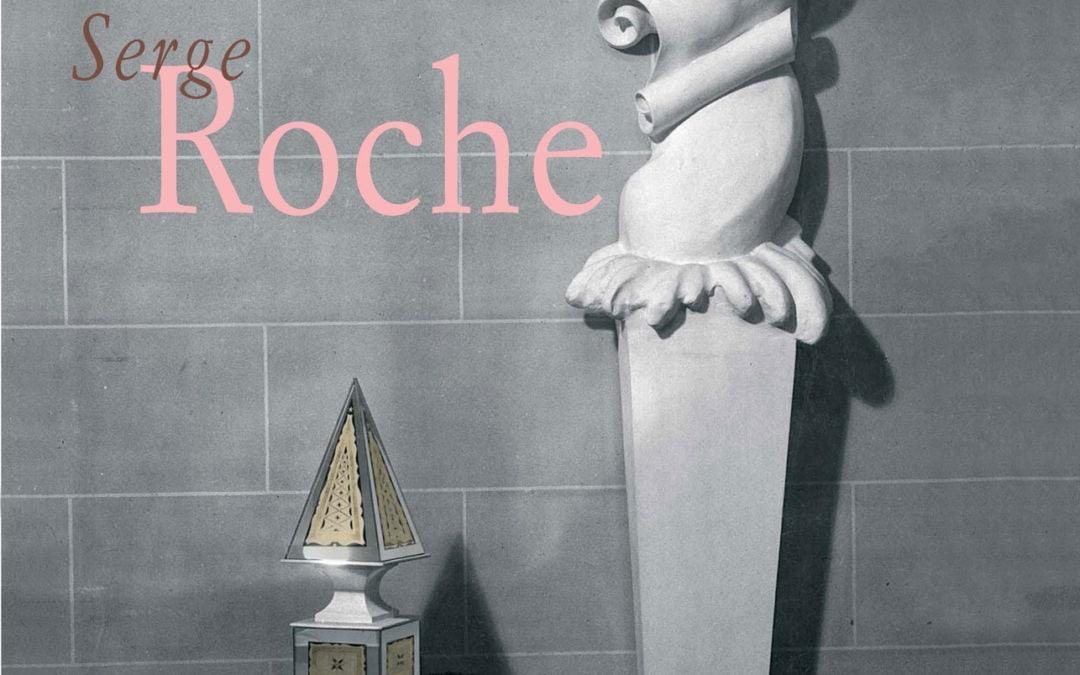 « Serge Roche », Patrick Mauriès, éd Galerie Chastel-Maréchal, Paris, 2006