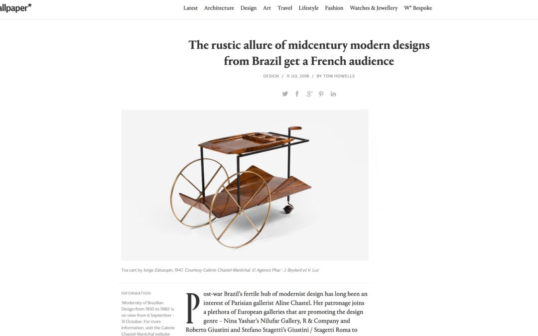 Wallpaper – The rustic allure of midcentury modern designs from Brazil get a French audience – July 2018
