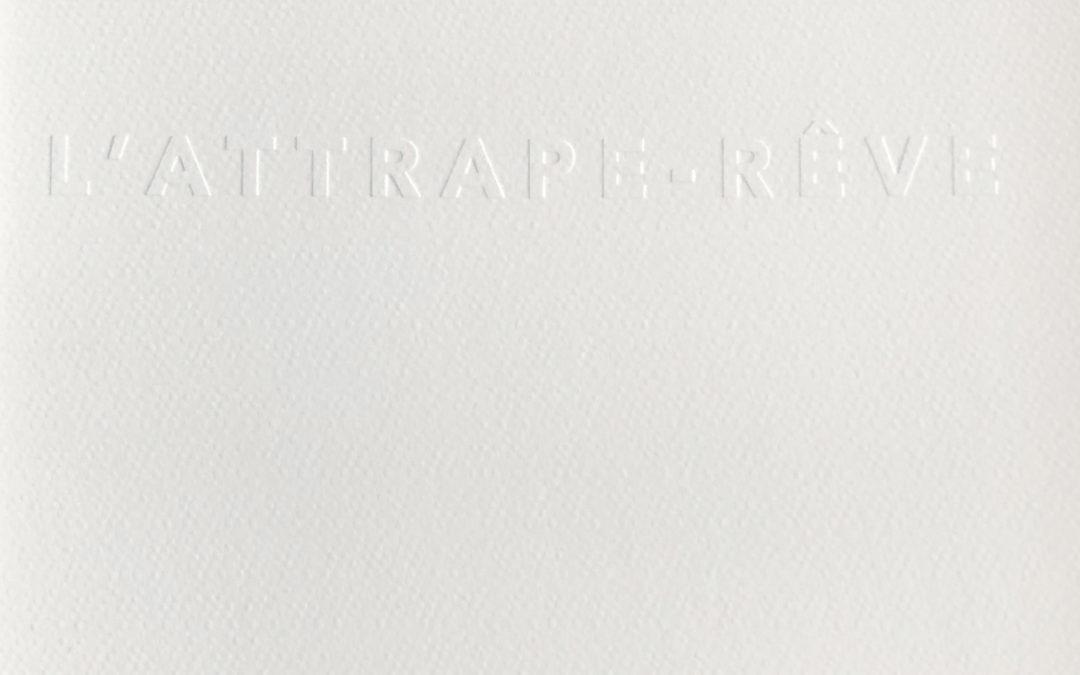"""""""L'Attrape-Rêve"""" Joy de Rohan Chabot, catalogue d'exposition, 2019-2020"""